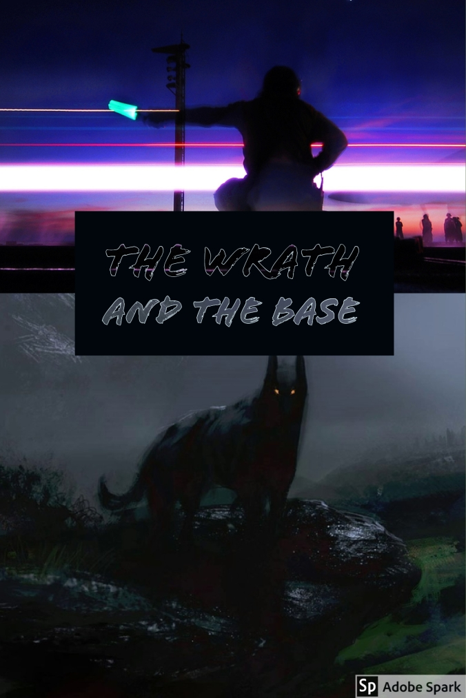 The Wrath and the Base - Version 1